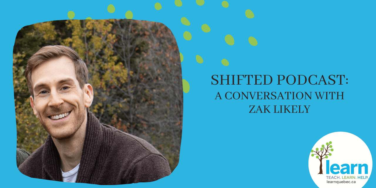 ShiftED Podcasts: A Conversation with Zak Likely